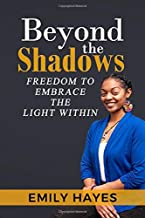 Beyond the Shadows: Freedom to Embrace the Light Within
