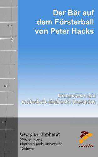 Der Bär auf dem Försterball von Peter Hacks: Interpretation und Methodisch-didaktische Konzeption