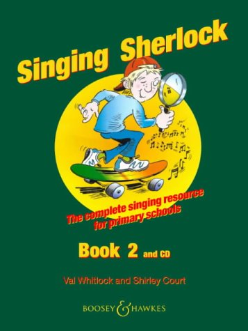 Singing Sherlock: The Complete Singing Resource for Primary Schools : Book 2