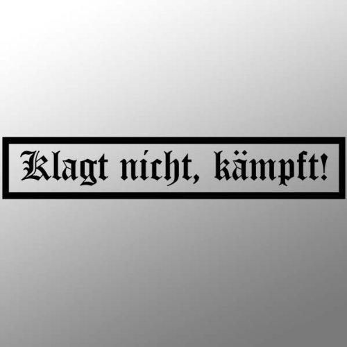 Aufkleber/Sticker - Klagt Nicht kämpft Militär Spruch Bundeswehr 25x5cm #A028