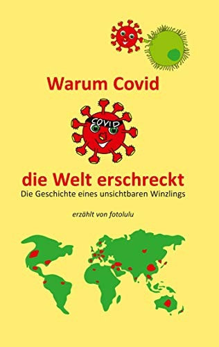 Warum Covid die Welt erschreckt: Die Geschichte eines unsichtbaren Winzlings