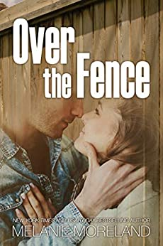 Over the Fence by [Melanie Moreland]