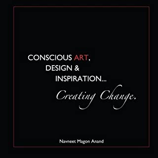 Conscious Art, Design & Inspiration . . .: Creating Change by Anand, Navneet Magon (2013) Paperback