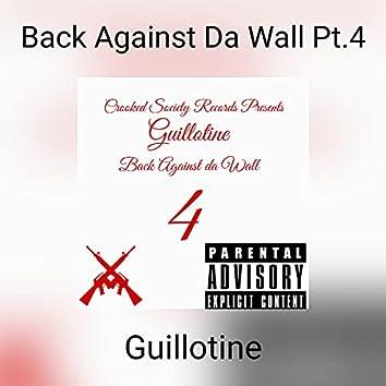 Back Against Da Wall Pt.4