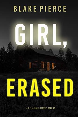 La chica borrada (Ella Dark 6) de Blake Pierce