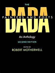 The Dada Painters and Poets: An Anthology edited by Robert Motherwell
