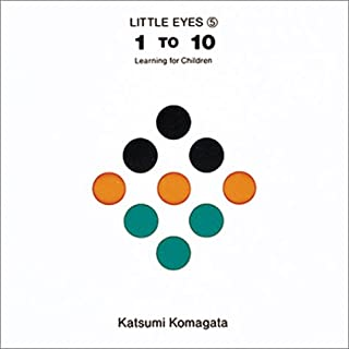1 to 10(いち・に・さん…)―Learning for children (Little eyes (5))