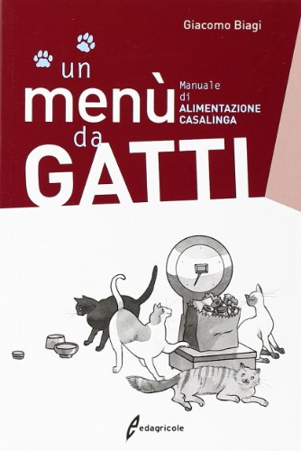 Un menù da gatti. Manuale di alimentazione casalinga