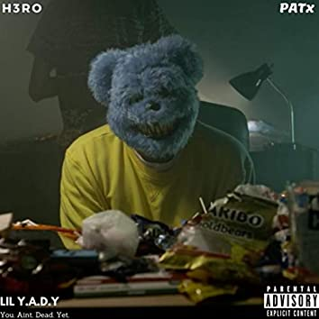 Lil Y.A.D.Y. (You Aint Dead Yet) [feat. Patx]