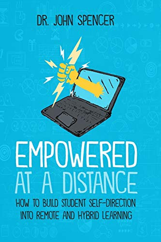 Compare Textbook Prices for Empowered at a Distance: How to Build Student Self-Direction into Remote and Hybrid Learning  ISBN 9781734172591 by Spencer, Dr.  John