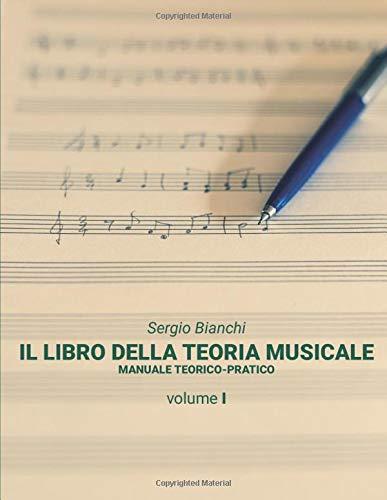 Il Libro della Teoria Musicale: Manuale teorico-pratico: 1