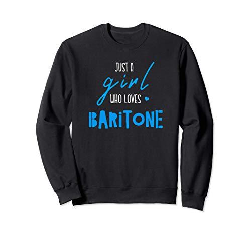 Just A Girl Who Loves Baritone - Music Instrument Baritone Sudadera