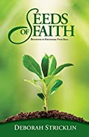 Seeds of Faith: Devotions to Encourage Your Soul