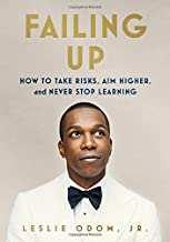 Failing Up: How to Take Risks, Aim Higher, and Never Stop Learning PDF