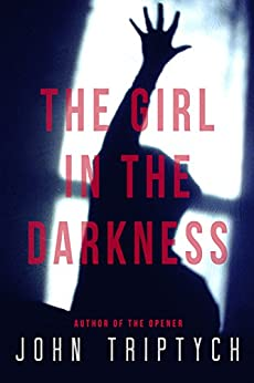 The Girl in the Darkness by [John Triptych]