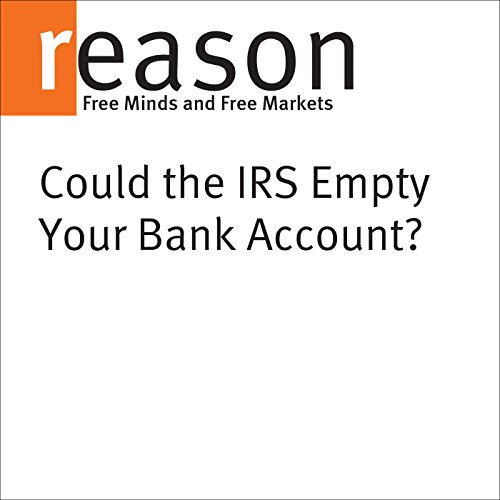 Could the IRS Empty Your Bank Account? audiobook cover art