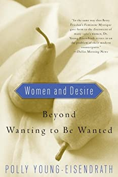 Women and Desire: Beyond Wanting to Be Wanted