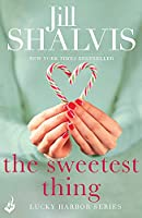 The Sweetest Thing: Another spellbinding romance from Jill Shalvis (Lucky Harbor)