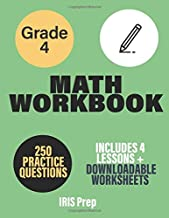 4th Grade Math Workbook: Includes 4 lessons with 250 practice questions and downloadable worksheets for even more practice!