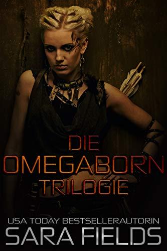 Die Omegaborn Trilogie: Ein rauer Alpha-Liebesroman
