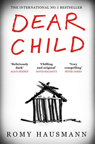 Dear Child: The twisty thriller that starts where others end by [Romy Hausmann, Jamie Bulloch]