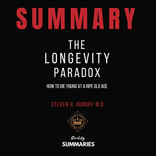 『Summary: The Longevity Paradox - How to Die Young at a Ripe Old Age』のカバーアート