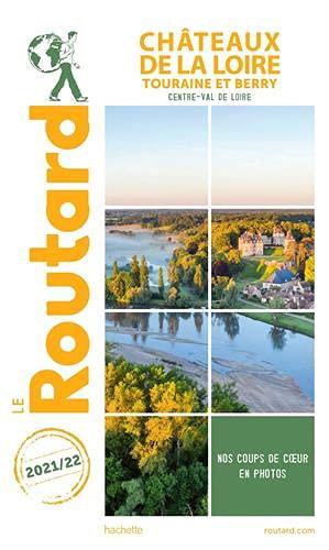 Guide du Routard Châteaux de la Loire 2021 22: Touraine et Berry