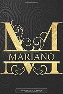 Mariano: Mariano Name Planner, Calendar, Notebook ,Journal, Golden Letter Design With The Name Mariano