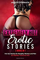 EXTREMELY HOT EROTIC STORIES (2 Books in 1): Hot Sex Stories for Naughty Women and Men. EXTREMELY QUICKIE HOT