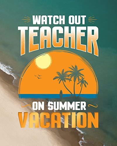 Look Out Teacher On Summer Vacation Journal Notebook: Teacher Appreci... - 41K0rGJxnML