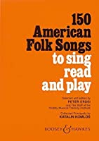150 American Folk Songs to Sing Read and Play