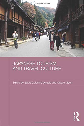 Japanese Tourism and Travel Culture (Japan Anthropology Workshop)