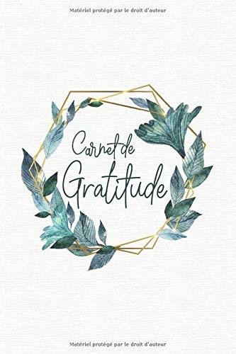 Carnet de gratitude: 5 minutes par jour pour une pratique guidée vers la gratitude et le bien-être | Cahier à compléter décor feuillage
