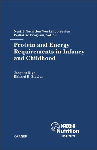 Protein and Energy Requirements in Infancy and Childhood: 58th Nestlé Nutrition Workshop, Pediatric Program, Ho Chi Minh, November 2005: 58th Nestle ... Workshop Series: Pediatric Program, Band 58)