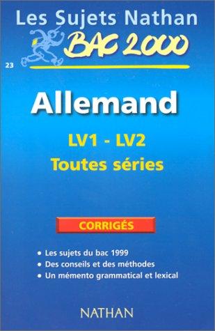 ALLEMAND LVI - LV2 BAC TOUTES SERIES. Corrigés, Edition 2000 (Sujets Bac Corr)