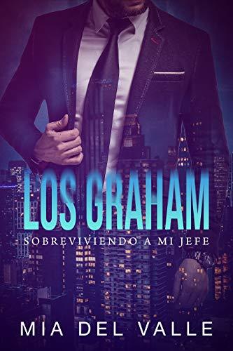 LOS GRAHAM - Sobreviviendo a mi Jefe: Sobreviviendo a mi Jefe