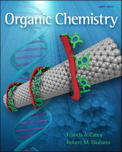 Compare Textbook Prices for Organic Chemistry 8th Edition ISBN 9780077354770 by Francis A. Carey,Robert M. Giuliano