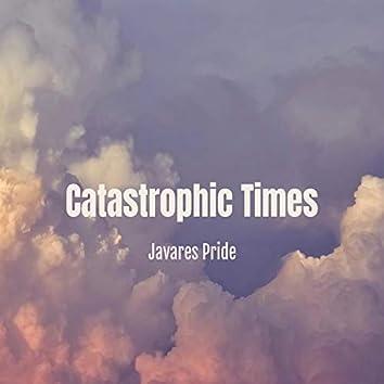 Castastrophic Times