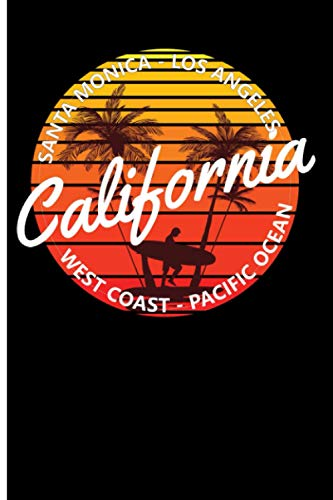 Santa Monica Los Angeles West Coast Pacific Ocean California: 120 College Lined Pages - 6' x 9' - Planner, Journal, Notebook, Composition Book, Diary for Women, Men, Teens, and Children