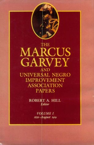 The Marcus Garvey and Universal Negro Improvement Association Papers, Vol. I: 1826-August 1919 (Volume 1)