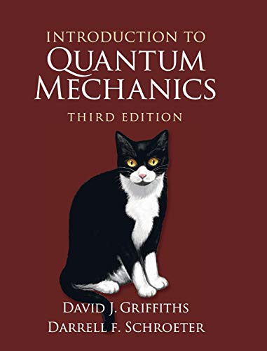 Compare Textbook Prices for Introduction to Quantum Mechanics 3 Edition ISBN 9781107189638 by Griffiths, David J.