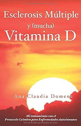 Esclerosis Múltiple y (mucha) Vitamina D: Mi tratamiento con el Protocolo Coimbra para