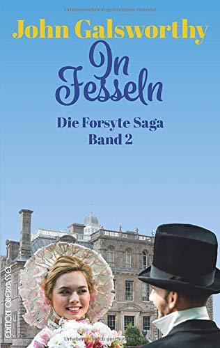 In Fesseln: Die Forsyte Saga Teil 2 (Forsyte: Die Forsyte Saga)