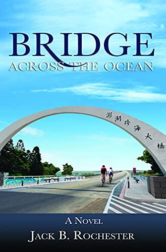 BRIDGE ACROSS THE OCEAN by [JACK ROCHESTER]