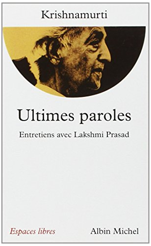 Ultimes paroles - entretiens avec lakshmi prasad (Espaces libres)