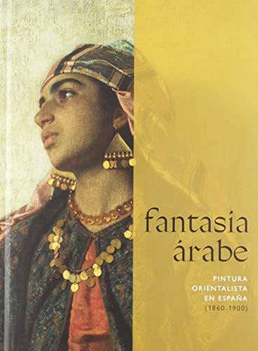 Fantasía árabe: Pintura orientalista en España (1860-1900)