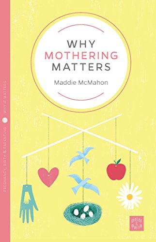 Why Mothering Matters (Pinter & Martin Why it Matters Book 13) (English Edition)