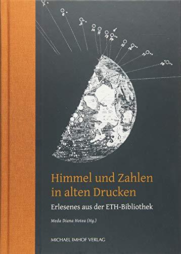 Himmel und Zahlen in alten Drucken: Erlesenes aus der ETH-Bibliothek