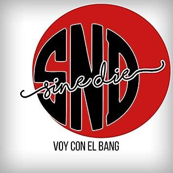 Voy Con El Bang