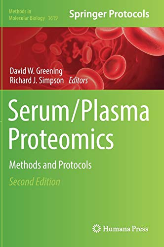 Serum/Plasma Proteomics: Methods and Protocols (Methods in Molecular Biology (1619), Band 1619)